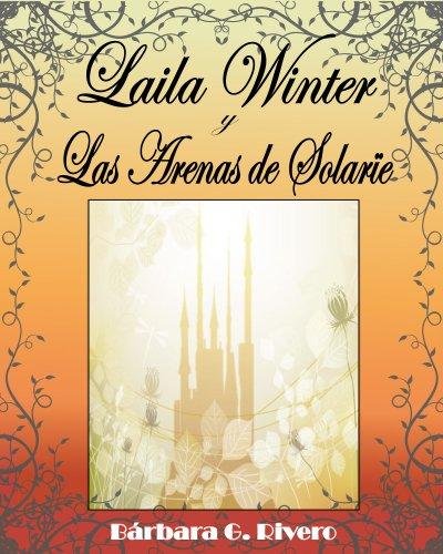 Laila Winter y las Arenas de Solarïe por Bárbara G. Rivero