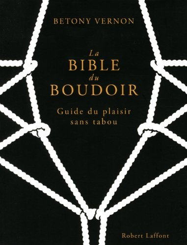 La Bible du boudoir de Betony VERNON (24 octobre 2013) Broch