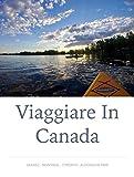 Viaggiare in Canada: Quebec - Montreal - Toronto - Algonquin Park