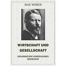 Wirtschaft und Gesellschaft  –  Grundriß der verstehenden Soziologie