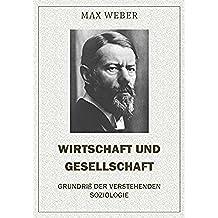 Wirtschaft und Gesellschaft  –  Grundriß der verstehenden Soziologie (German Edition)