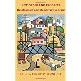 New Order and Progress: Development and Democracy in Brazil