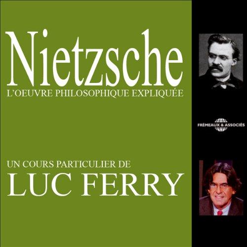 Télécharger Nietzsche: L'œuvre philosophique expliquée PDF Livre En Ligne