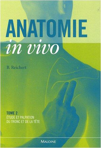 Anatomie in vivo : Tome 2, Etude et palpation du tronc et de la tête