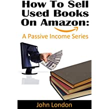 How To Sell Used Books On Amazon: A Passive Income Series (English Edition)