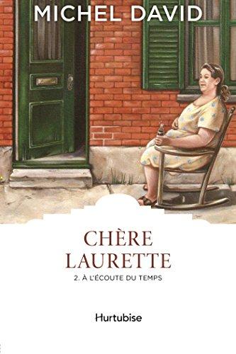 Chère Laurette T2 - À l'écoute du temps (French Edition)