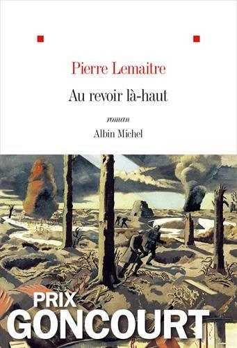 Au revoir l-haut - Prix Goncourt 2013