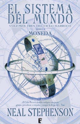 Moneda. Parte II. (El Ciclo Barroco Vol. III): Volumen tres del Ciclo Barroco por Neal Stephenson