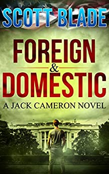 Foreign And Domestic A Jack Cameron Novel Jack Cameron