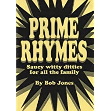 Prime Rhymes: Saucy Witty Ditties for All the Family