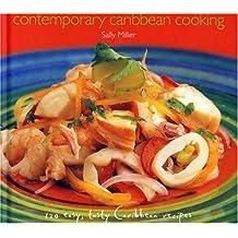 Contemporary Caribbean Cooking (Caribbean Living)