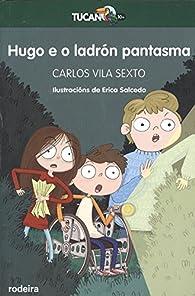 Hugo e o ladrón pantasma par  Carlos Vila Sexto