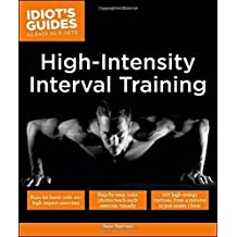 Idiot's Guides: High Intensity Interval Training by Sean Bartram (2015-07-07)