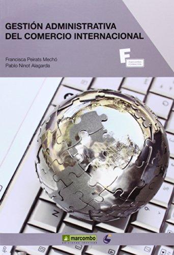 *Gestión administrativa del comercio internacional (MARCOMBO FORMACIÓN) por Francisca Peirats