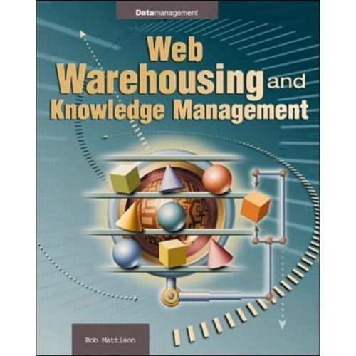 Web Data Warehousing and Knowledge Management (Enterprise Computing Series) by Robert M. Mattison (1999-06-01)