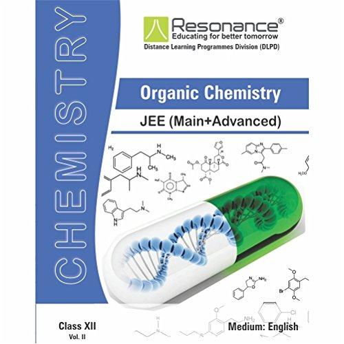 Organic Chemistry Vol-II (Chemistry Module) For JEE Main Advanced (Class XII)