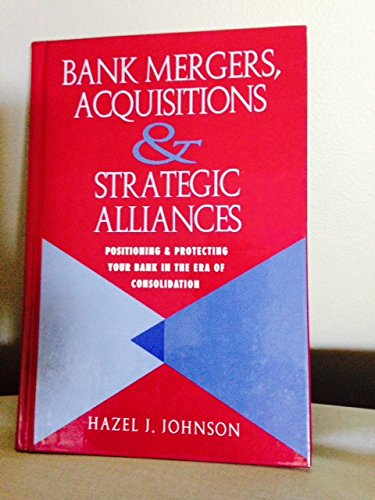 bank-mergers-acquisitions-strategic-alliances-positioning-protecting-your-bank-in-the-era-of-consoli