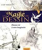 La magie du dessin - Donnez vie à votre imaginaire