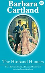 The Husband Hunters (The Eternal Collection) (Volume 83) by Barbara Cartland (2014-06-04)