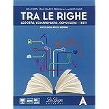 Tra le righe. Con Grammatica. Con e-book. Con espansione online. Per le Scuole superiori: 1