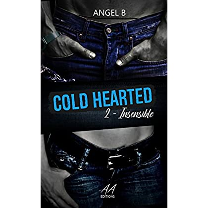 Cold Hearted: Insensible