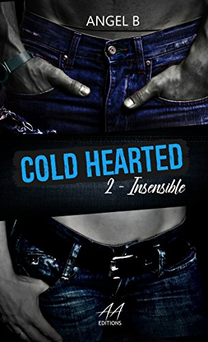 Cold hearted insensible: saison 2 par [.B, Angel]