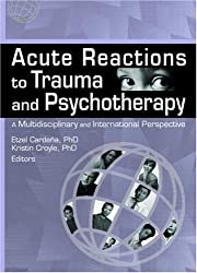 Acute Reactions to Trauma and Psychotherapy: A Multidisciplinary and International Perspective (Journal of Trauma & Dissociation) by Etzel Cardena (2005-09-28)