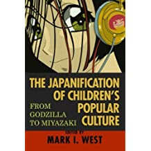The Japanification of Children's Popular Culture: From Godzilla to Miyazaki