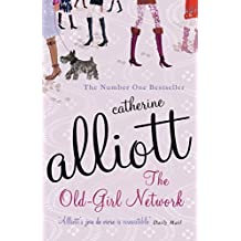 The Old-Girl Network by Catherine Alliott (2006-07-31)