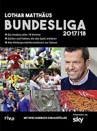 Bundesliga 2017/18: Die Analyse aller 18 Vereine. Zahlen und Fakten, die das Spiel erklären. Alle Hintergrundinformationen zur Saison