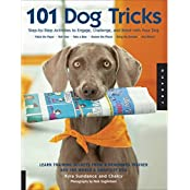 101 Dog Tricks: Step by Step Activities to Engage, Challenge, and Bond with Your Dog by Kyra Sundance (2007-04-01)