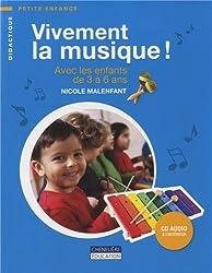 Vivement la musique ! : Avec les enfants de 3 à 6 ans (1CD audio)