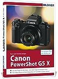 Canon PowerShot G5X - Für bessere Fotos von Anfang an!: Das Kamerahandbuch für den praktischen Einsatz - Kyra Sänger, Christian Sänger