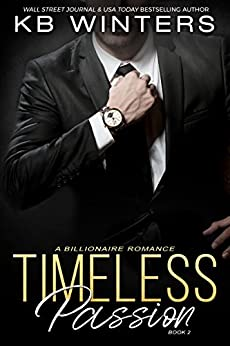 Timeless Passion Book 2: A Billionaire Romance by [Winters, KB]
