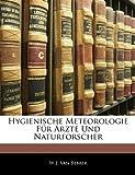 Hygienische Meteorologie Fr Rzte Und Naturforscher
