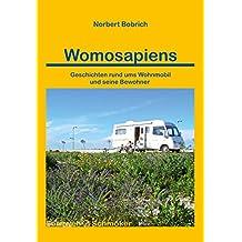 Womosapiens: Geschichten rund ums Wohnmobil und seine Bewohner (Fernwehschmöker)