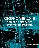 Ökonomie 2015: Das Ende der Welt (wie wir sie kennen)