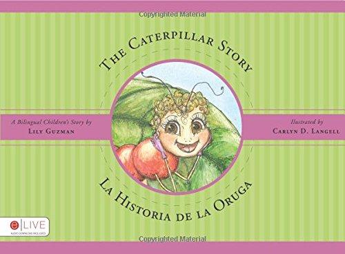 The Caterpillar Story/La Historia de La Oruga