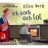 Ich koch dich tot: (K)ein Liebes-Roman. Gelesen von Sonngard Dressler
