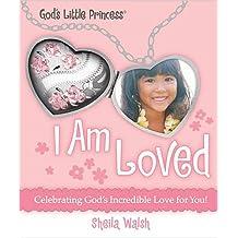 I Am Loved: Celebrating God's Incredible Love for You! (God's Little Princess)