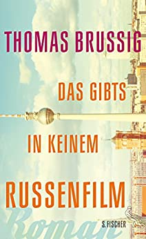 Das gibts in keinem Russenfilm: Roman (German Edition) by [Brussig, Thomas]