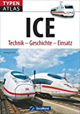 Typenatlas ICE: Technik ? Geschichte ? Einsatz (Typenatlas Eisenbahn) - Michael Dörflinger