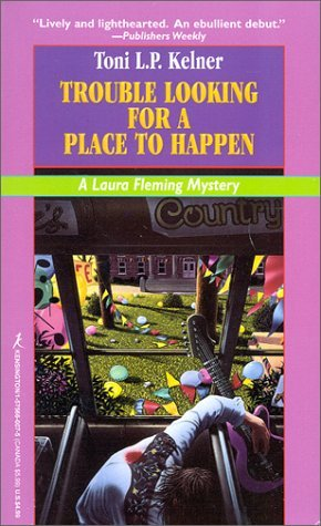Trouble Looking For A Place To Happen by Toni L. P. Kelner (1996-03-01)