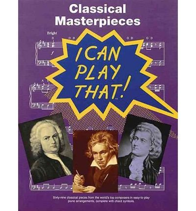 [(I Can Play That!: Classical Masterpieces )] [Author: Wise Publications] [Jan-2006]