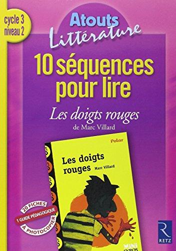 10 squences pour lire Les doigts rouges de Marc Villard Cycle 3 niveau 2