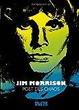 Jim Morrison: Poet des Chaos