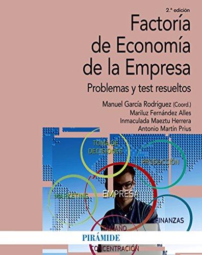 Factoría de Economía de la Empresa: Problemas y test resueltos (Economía Y Empresa) por Manuel García Rodríguez