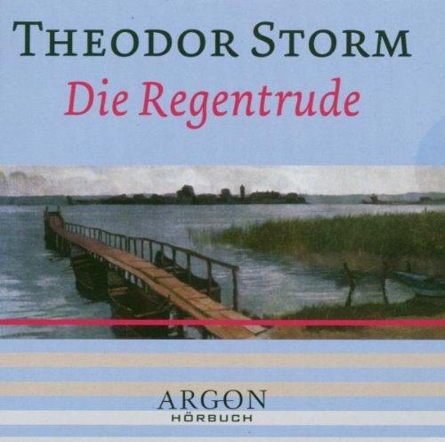 Die Regentrude [Tonträger] Gesamttitel: Argon-Hörbuch