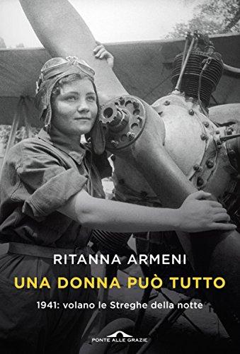 Una donna può tutto: 1941: volano le Streghe della notte