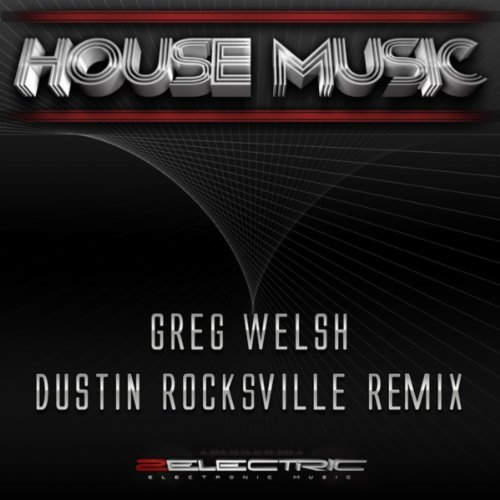 House music dustin rocksville remix greg welsh amazon for House music remix